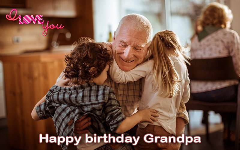 Birthday Greetings for Grandfather